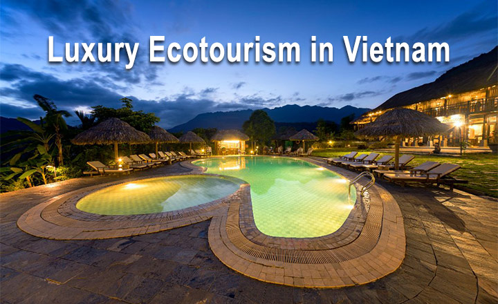 Luxury Ecotourism in Vietnam