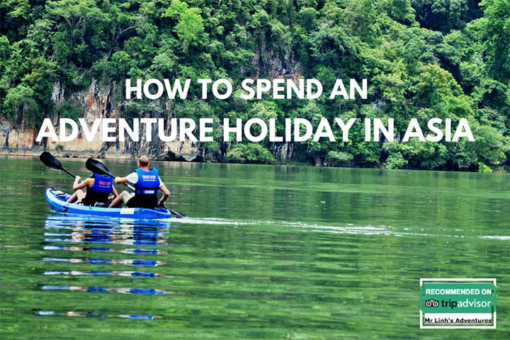 How to spend an adventure holiday in Asia