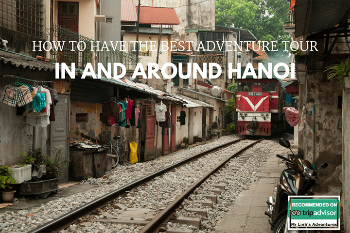 Insider tips: how to have the best adventure tour in and around Hanoi