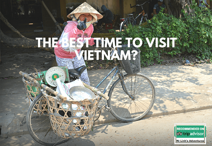 How to find the right time to visit Vietnam