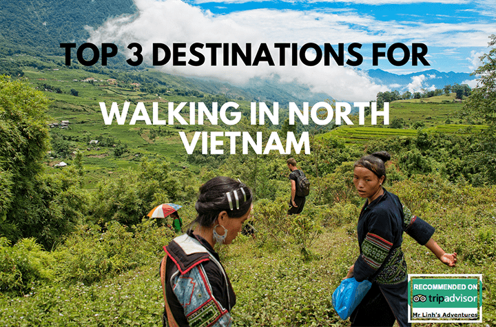 Top 3 destinations for walking in north Vietnam